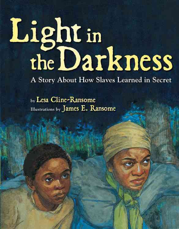 Light in the Darkness By Cline-Ransome, Lesa/ Ransome, James E. (ILT)